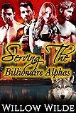 Serving the Billionaire Alphas (Werewolf Shifter Menage Steamy Romance)