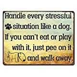Alamazookie Handle Every Stressful Situation Like a Dog~ Funny Metal Dog Signs ~