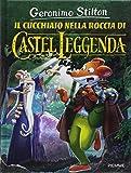 Scarica Libro Il cucchiaio nella roccia di Castel Leggenda (PDF,EPUB,MOBI) Online Italiano Gratis