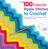 100 Colorful Ripple Stitches to Crochet (Knit & Crochet)
