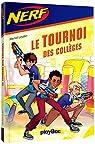 NERF - Le Tournoi des Collèges, tome 2 par Leydier