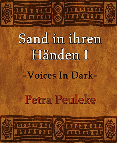 Sand in ihren Händen I: Voices In Dark