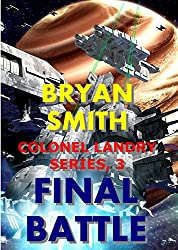 Final Battle (Colonel Landry Space Adventure Series Book 3)