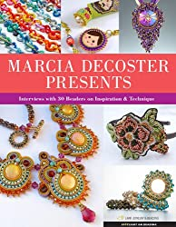Marcia DeCoster Presents (Spotlight on Beading)