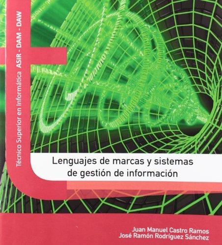 Lenguajes de marcas y sistemas de gestión de la información (Texto (garceta)) por Juan Manuel Castro Ramos