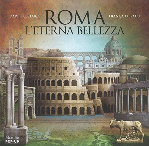 Roma. L'eterna bellezza. Libro pop-up. Ediz. a colori (Libri illustrati) por Dario Cestaro