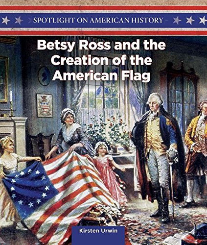 reation of the American Flag (Spotlight on American History) ()