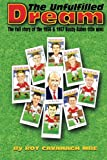 The Unfulfilled Dream: The full story of the 1956 and 1957 Busby Babes title wins