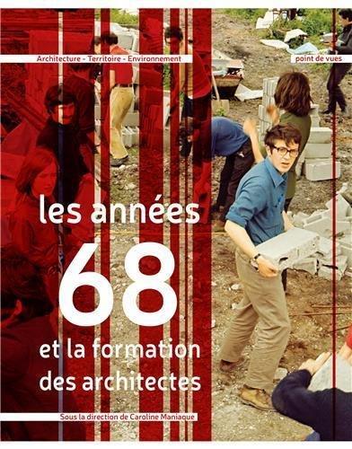 Les années 68 et la formation des architectes par Collectif