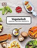 Vegetarisch: Unsere besten Rezepte