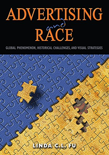 Advertising and Race: Global Phenomenon, Historical Challenges, and Visual Strategies (English Edition) por Linda C. L. Fu