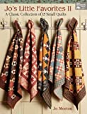 2: Jo's Little Favorites II: A Classic Collection of 15 Small Quilts