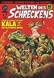 Welten des Schreckens # 7: Kala