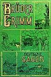 Brüder Grimm: Deutsche Sagen: vollständige illustrierte Ausgabe