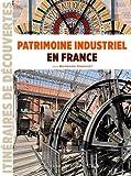 Patrimoine industriel en France | Crochet, Bernard (1943-....). Auteur