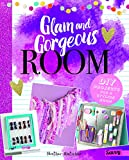Glam and Gorgeous Room: DIY Projects for a Stylish Bedroom (Room Love)