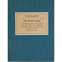 The Waste Land Facsimile: Facsimile and Transcript of the Original Drafts by T.S. Eliot (1986-08-11)