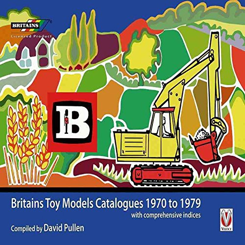 [(Britains Toy Model Catalogues 1970-1979)] [By (author) David Pullen] published on (July, 2010)