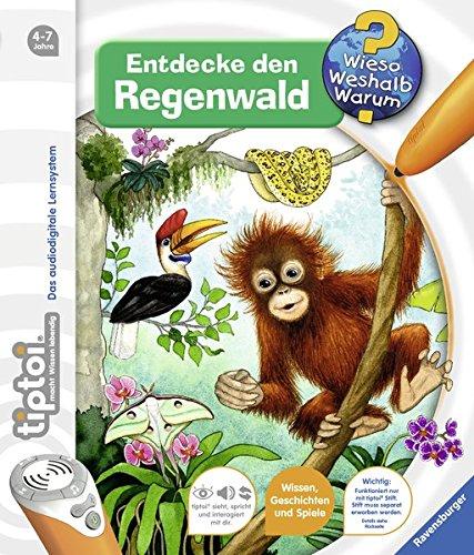 tiptoi® Entdecke den Regenwald (tiptoi® Wieso? Weshalb? Warum?, Band 19)