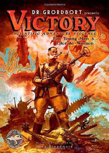 Doctor Grordbort Presents: Victory (Dr. Grordbort Presents Victory: Scientific Adventure Violence)