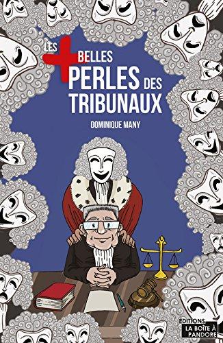 Descargar Libro Les plus belles perles des tribunaux de Dominique Many