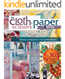 The Cloth Paper Scissors Book: Techniques and Inspiration for Creating Mixed-Media Art