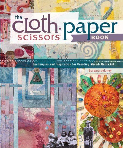 the-cloth-paper-scissors-book-techniques-and-inspiration-for-creating-mixed-media-art