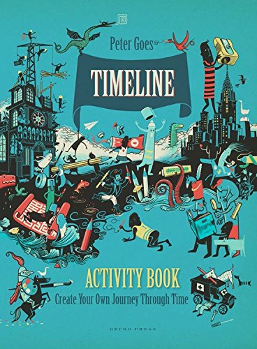 Timeline Activity Book: Create Your Own Journey Through Time por Peter Goes
