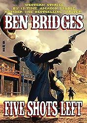 Five Shots Left (A Ben Bridges Western)