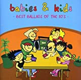 Best Ballads of the 80's by Babies & Kids (2008-11-25)