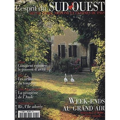 L'esprit du Sud-Ouest N° 5. Art de vivre, maisons et cuisines du pays Alose, Tonnellerie, Corbières, Ile de Ré… (Sud-Ouest, Poisson, Tonnellerie, Aude, Cuisine) Printemps 1999.