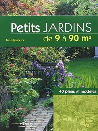 Petits jardins de 9  90 m: 40 plans et modles