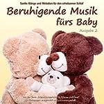 Beruhigende Musik fürs Baby 2 - Sanft...