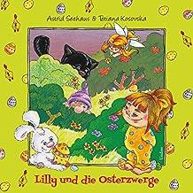 Lilly und die Osterzwerge: Bilderbuch in Deutsch (Kleine Lilly 1)