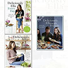 ella mills 3 books collectino set - (deliciously ella,deliciously ella every day,deliciously ella with friendss: healthy recipes to love, share and enjoy together)