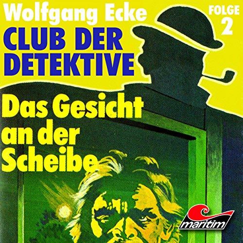 Club der Detektive (2) Das Gesicht an der Scheibe - Wolfgang Ecke 1973 / maritim 2025