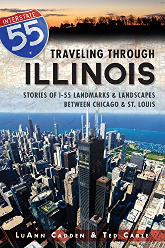 Traveling Through Illinois: Stories of I-55 Landmarks and Landscapes between Chicago and St. Louis (English Edition)