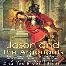 Jason and the Argonauts: The Origins and History of the Ancient Greeks' Most Famous Mythological Hero