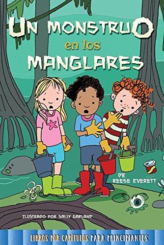 Un Monstruo En Los Manglares (Libros Por Capitulos Para Principiantes (Beginning Chapter B)
