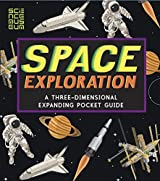 Space Exploration: A Three-Dimensional Expanding Pocket Guide (Three Dimensional Expanding Gd) by John Holcroft (2014-05-01)