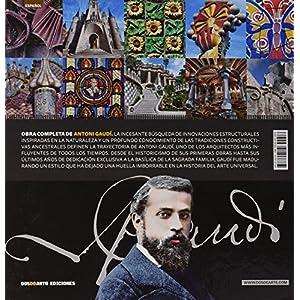 Obra completa de Antoni Gaudi: El arquitecto mas vanguardista y revolucionario de todos los tiempos (Serie Arquitectura - Edicion Deluxe)