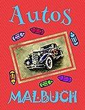 ✎ Autos Malbuch ✌: Schönes Malbuch für Kinder 4-10 Jahre alt! ✌ (Malbuch Autos - A SERIES OF COLORING BOOKS, Band 3)