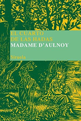 El cuarto de las hadas (Las Tres Edades/ Biblioteca de Cuentos Populares) por Madame d'Aulnoy