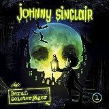 Johnny Sinclair: 01: Beruf: Geisterjäger (Teil 1 von 3)
