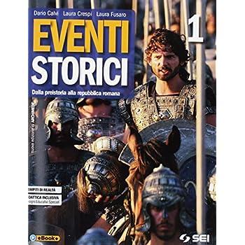 Eventi Storici. Per Le Scuole Superiori. Con E-Book. Con Espansione Online. Con Libro: Mi Preparo All'interrogazione 1