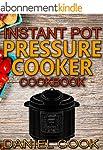 Instant Pot Pressure Cooker Cookbook:...