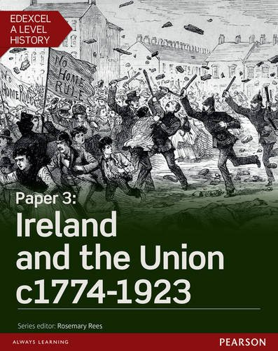Edexcel A Level History, Paper 3: Ireland and the Union c1774-1923 Student Book + ActiveBook (Edexcel GCE History 2015)
