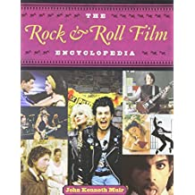 The Rock and Roll Film Encyclopedia by John Kenneth Muir (2007-04-01)
