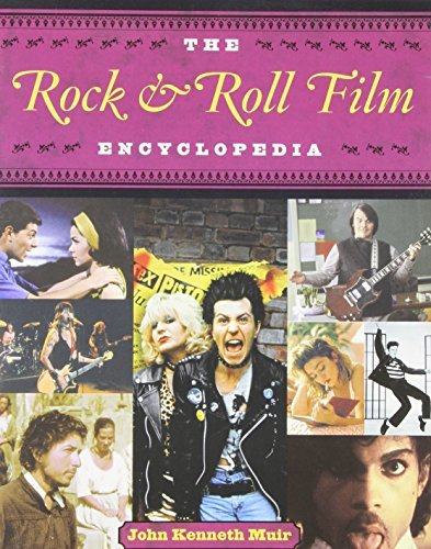 The Rock and Roll Film Encyclopedia: Written by John Kenneth Muir, 2007 Edition, Publisher: Applause Theatre Book Publishers [Paperback]