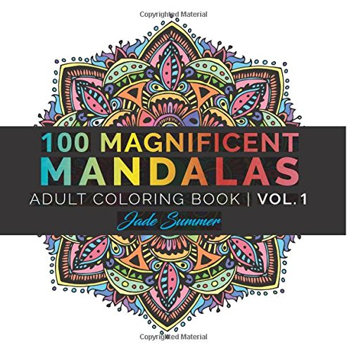 Mandala Coloring Book: 100+ Unique Mandala Designs and Stress Relieving Patterns for Adult Relaxation, Meditation, and Happiness: Volume 1 (Magnificent Mandalas) por Jade Summer